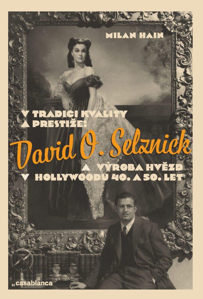 Dramaturg Milan Hain vydal knihu o Davidu O. Selznickovi